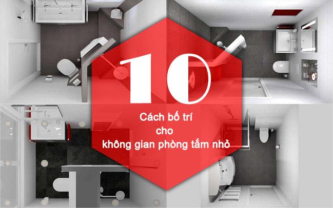 10 cách bố trí hiệu quả cho không gian phòng tắm nhỏ