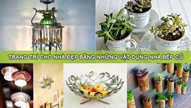 Trang trí cho nhà đẹp bằng những vật dụng nhà bếp cũ